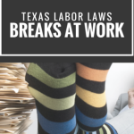 Breaks At Work: The Facts about Texas Labor Laws and Employee Breaks