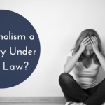 Is Alcoholism a Disability Under Texas State or Federal Law?