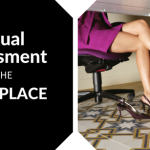Is Sexual Harassment in the Workplace Still a Problem in this Day and Age?