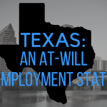 What Does it Mean That Texas is an At-Will Employment State?