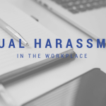 What Constitutes Harassment in the Workplace?